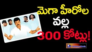 Mega Family Heroes Generates 300 Crores in Tollywood Industry   Top Telugu Media
