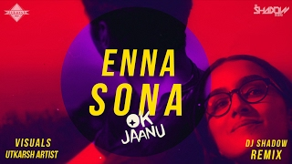 download lagu Enna Sona  Ok Jaanu  Dj Shadow Dubai gratis