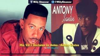 download lagu Anthony Santos Mix Bachata De Antes Completas V01 gratis