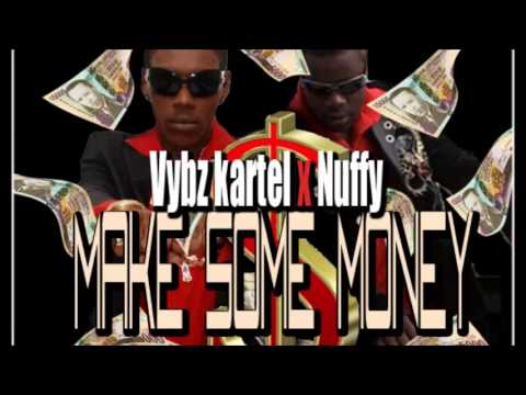 Vybz Kartel ft. Nuffy -  Make Some Money @KapatoneMusic