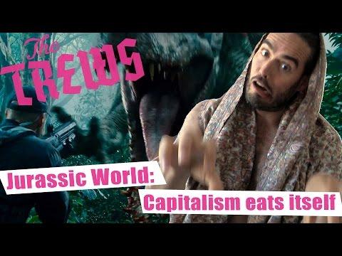 Jurassic World: Capitalism Eats Itself: Russell Brand The Trews (E341)