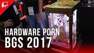 BGS 2017: os mais belos hardware porn do evento!