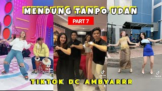Download lagu TikTok DC Ambyar • Mendung Tanpo Udan Koplo Part 7