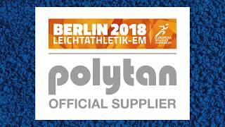 Polytan Official Supplier Video for the European Athletics in Berlin