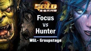 ► WarCraft 3 - Focus (Orc) vs. Hunter (NE) - WGL Groupstage