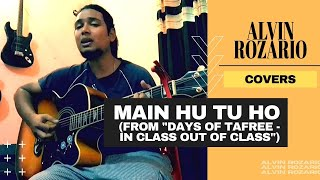Main hu tu ho | Arijit singh | Days of Tafree | cover by aalvin (acoustic guitar)