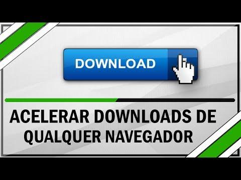 Como Acelerar Downloads de Qualquer Navegador
