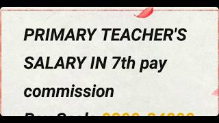 PRIMARY TEACHER'S SALARY IN UTTAR PRADESH IN 7th Pay commission