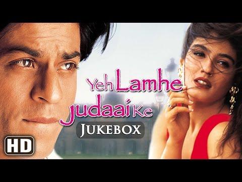 All Songs Yeh Lamhe Judaai Ke {HD} - Shah Rukh Khan - Raveena Tandon - Evergreen Hindi Songs