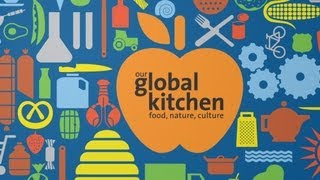 Our Global Kitchen - Food, Nature, Culture