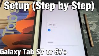 02. Galaxy Tab S7: How to Setup (Step by Step)