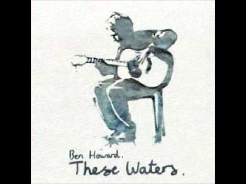 Ben Howard - These Waters