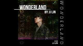 JJ Lin 林俊傑 - Wonderland (English/Chinese Lyrics)