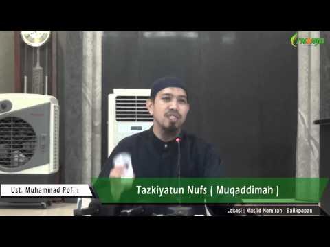 Ust. Muhammad Rofi'i - Tazkiyatun Nufs (Muqadimmah)
