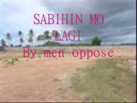 SABIHIN MO LAGI -by MEN OPPOSE