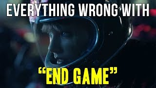 "Everything Wrong With Taylor Swift - ""End Game"""