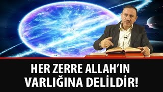 Osman BOSTAN - Her Zerre Allah'ın Varlığına Delildir!