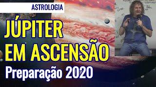 Júpiter em ascensão   Preparação 2020 - Astrologia