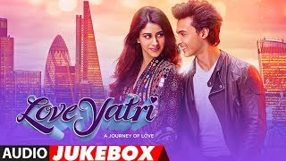 Full Album Loveyatri Audio Jukebox Aayush Sharma Warina Hussain