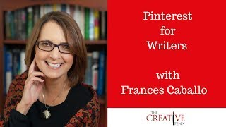 Pinterest and Instagram for Writers with Frances Caballo