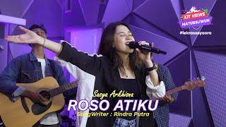 Download lagu SASYA ARKHISNA - ROSO ATIKU (   ) || MATURSUWUN WES NGANCANI AKU || FYP TIKTOK