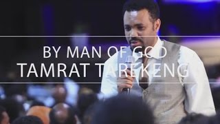 Man of God Tamrat Tarekegn Gospel Part 1
