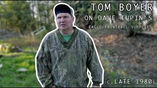Tom Boyer on Dave Tupin's Eagle Paintball Supplies