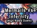 Mermails Vs Infernity (High Rated Duels)