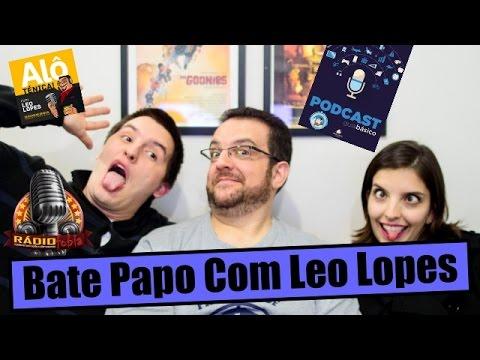 Bate Papo Com Leo Lopes - Por Onde Tudo - EP03
