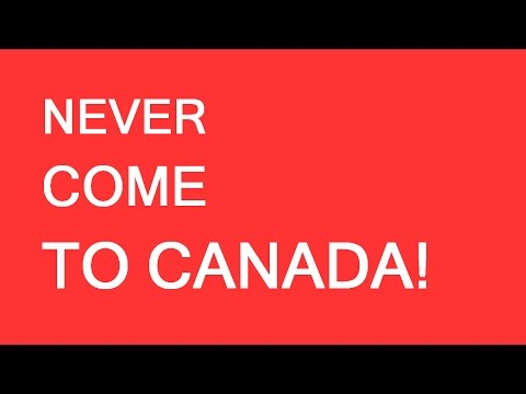 Do not come to Canada! LP Group