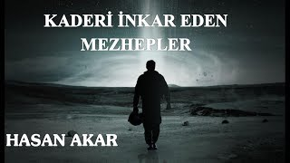 Hasan Akar - Kaderi İnkar Eden Mezhepler (Kısa Ders)