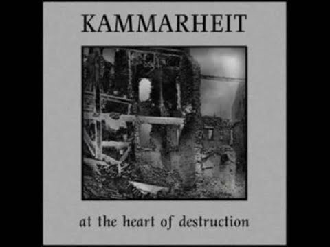 At The Heart Of Destruction - Kammarheit - Full Album