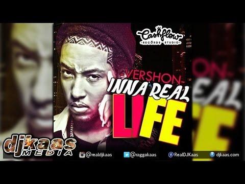 Vershon - Inna Real Life [CashFlow Records] Dancehall Reggae 2015