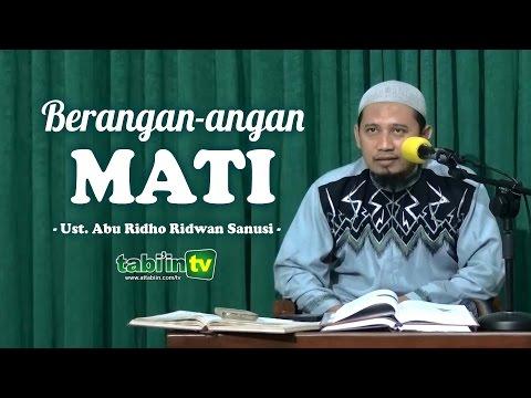BERANGAN-ANGAN MATI | Ustadz Abu Ridho Ridhwan Sanusi
