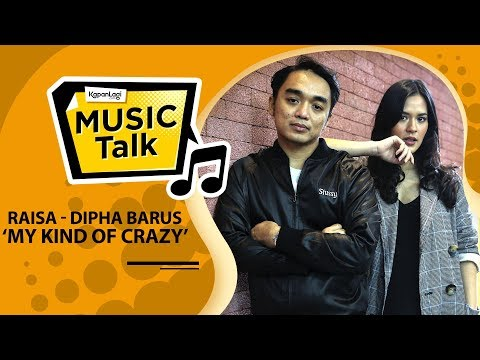 #MusikTalk Raisa & Dipha Barus - My Kind Of Crazy