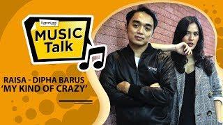 Download Lagu #MusikTalk Raisa & Dipha Barus - My Kind Of Crazy Gratis STAFABAND