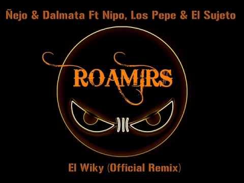 Ã'ejo&Dalmata Ft Nipo, Los Pepe&El Sujeto - El Wiky (Official Remix)