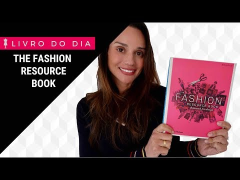 LIVRO DO DIA: THE FASHION RESOURCE BOOK