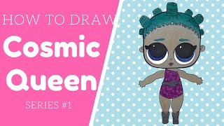 How to draw Cosmic Queen Lol doll tutorial Lil outrageous littles