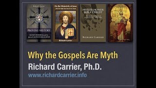 Video: Why the Gospels are Fiction - Richard Carrier