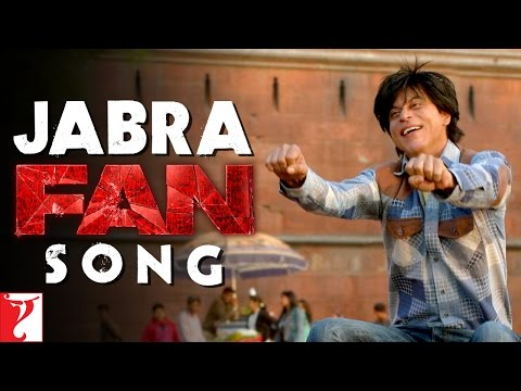 Jabra Song | FAN | Shah Rukh Khan