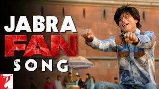 Jabra Song | FAN | Shah Rukh Khan | Fan Anthem