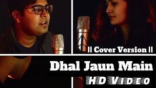 Dhal Jaun Main | Rustom | Akshay Kumar | Cover with Lyrics - Song#6