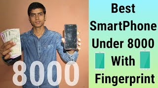 Best Smartphone to Buy Under 8000 in India 2018 - Dual Rear Camera & More