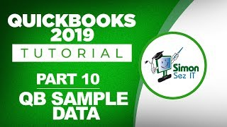 QuickBooks 2019 Training Tutorial Part 10: How to Use a QuickBooks Sample File