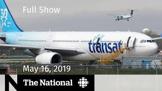 The National for May 16, 2019 — Air Transat Deal, Sinclair Record, At Issue