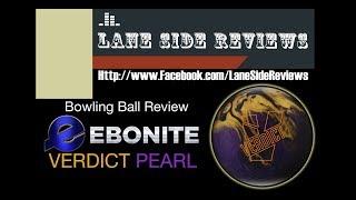 EBONITE VERDICT PEARL Ball Review by Lane Side Reviews