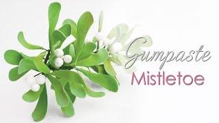Gumpaste Mistletoe Tutorial for your Christmas / Winter Cake Topper