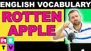 ENGLISH IDIOM | ROTTEN APPLE