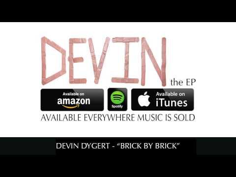 Devin Dygert - Brick By Brick